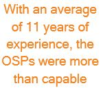 With an average of 11  years of experience, the OSPs were more than capable